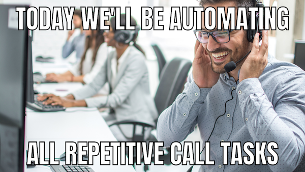 automating repetitive call tasks